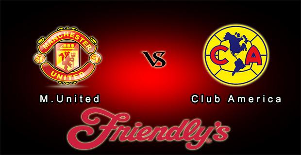 Prediksi Skor Manchester United Vs Club Amerika 18 Juli 2015