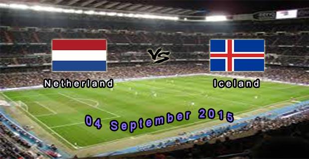 Prediksi Skor Belanda Vs Iceland 4 September 2015