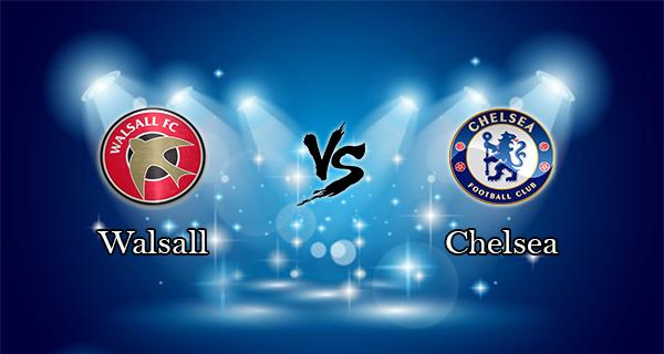 Prediksi Skor Walsall Vs Chelsea 24 September 2015
