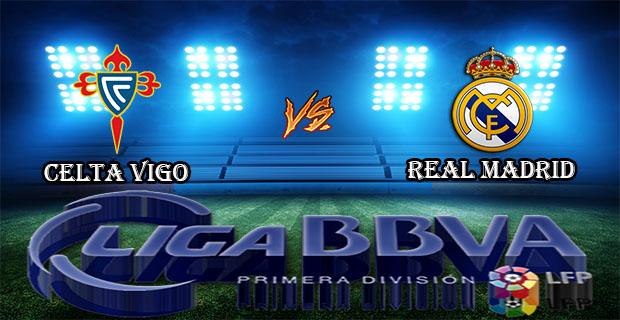 Prediksi Skor Celta Vigo Vs Real Madrid 24 Oktober 2015