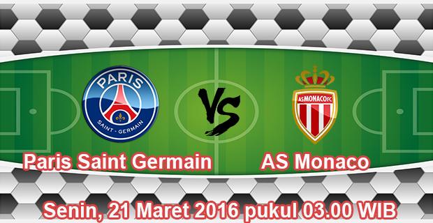 Prediksi skor Paris Saint Germain Vs AS Monaco 21 Maret 2016