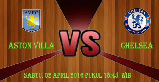 prediksi-skor-aston-villa-vs-chelsea-02-april-2016