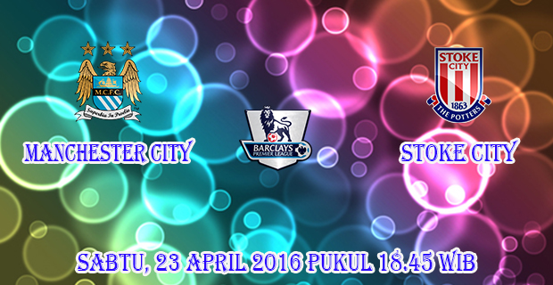 info-prediksi-skor-manchester-city-vs-stoke-city-23-april-2016