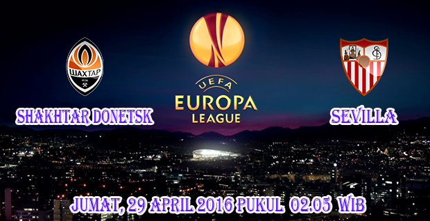 Prediksi Skor Shakhtar Donetsk vs Sevilla 29 April 2016