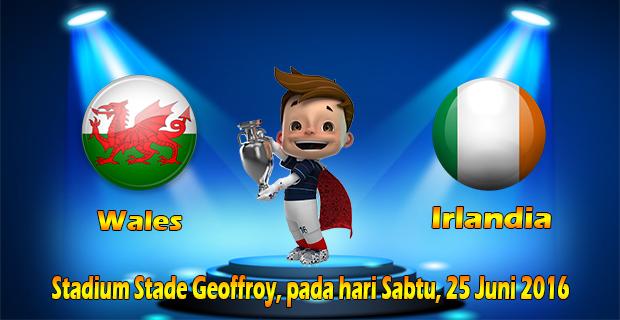 Prediksi Skor Wales Vs Irlandia 25 Juni 2016