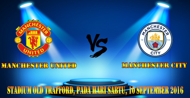 Prediksi Skor Manchester Utd Vs Manchester City 10 September 2016