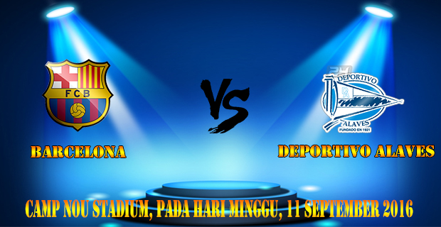Prediksi Skor Barcelona vs Deportivo Alaves 11 September 2016