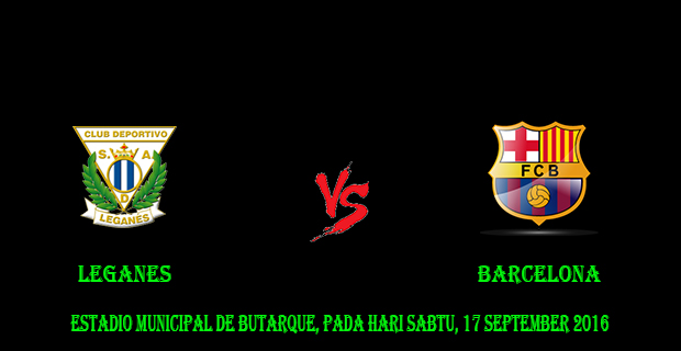 Prediksi Skor Leganes vs Barcelona 17 September 2016
