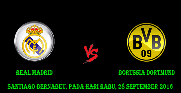 Prediksi Skor Real Madrid vs Borussia Dortmund 28 September 2016