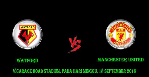 Prediksi skor Watford vs Manchester United 18 September 2016