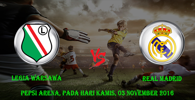 Prediksi Skor Legia Warsawa vs Real Madrid 3 November 2016