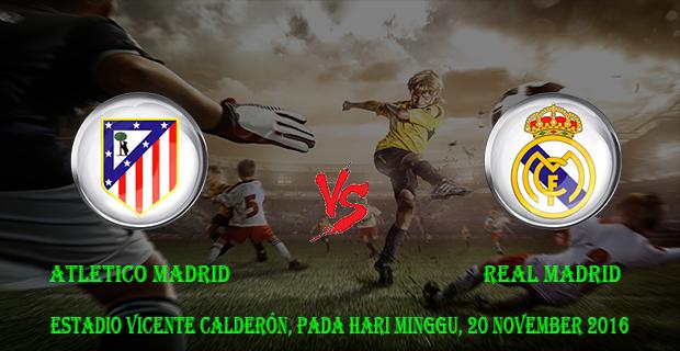 Prediksi Skor Atletico Madrid vs Real Madrid 20 November 2016