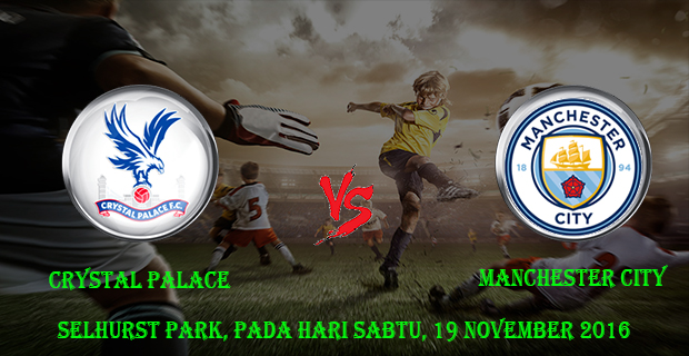 Prediksi Skor Crystal Palace vs Manchester City 19 November 2016