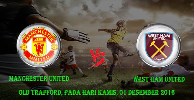 Prediksi Skor Manchester United vs West Ham United 01 Desember 2016