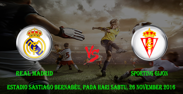Prediksi Skor Real Madrid vs Sporting Gijon 26 november 2016