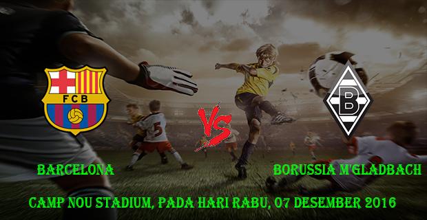 Prediksi Skor Barcelona vs Borussia M'Gladbach 07 Desember 2016