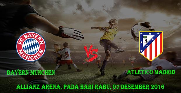 Prediksi Skor Bayern Munchen vs Atletico Madrid 07 Desember 2016