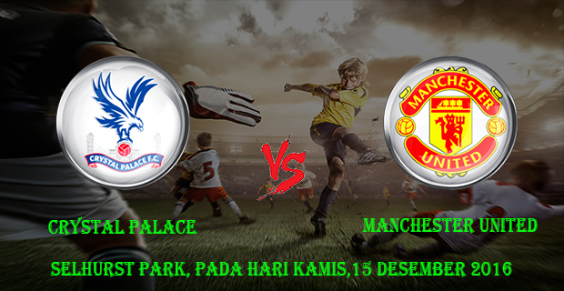 Prediksi Skor Crystal Palace vs Manchester United 15 Desember 2016