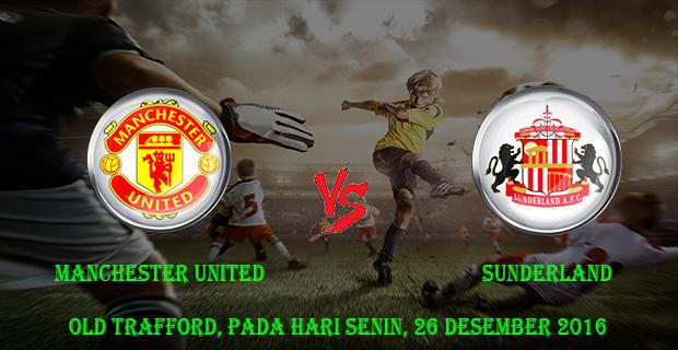 Prediksi Skor Manchester United vs Sunderland 26 Desember 2016