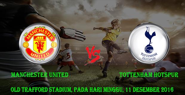 Prediksi Skor Manchester United vs Tottenham Hotspur 11 Desember 2016