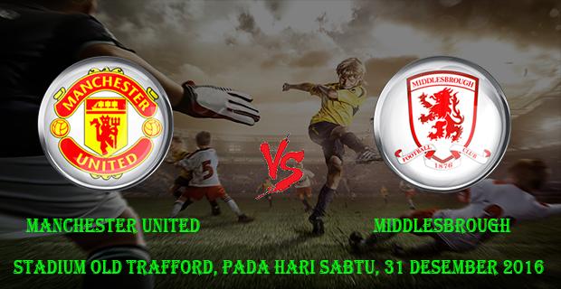 Prediksi Skor Manchester Utd Vs Middlesbrough 31 Desember 2016