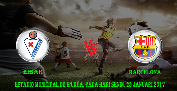 prediksi-skor-eibar-vs-barcelona-23-januari-2017
