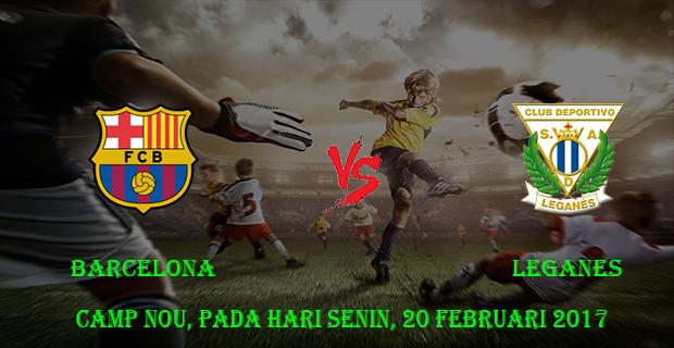 prediksi-skor-barcelona-vs-leganes-20-februari-2017