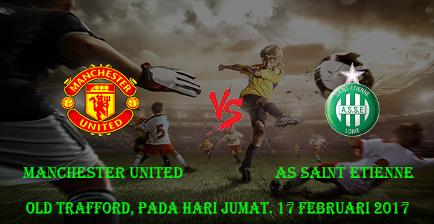 prediksi-skor-manchester-united-vs-as-saint-etienne-17-februari-2017