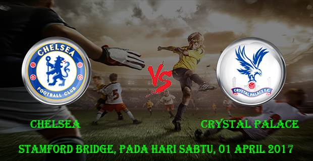 prediksi-skor-chelsea-vs-crystal-palace-1-april-2017