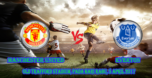 prediksi-skor-manchester-united-vs-everton-5-april-2017