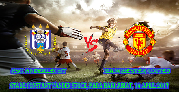 prediksi-skor-rsc-anderlecht-vs-manchester-united-14-april-2017