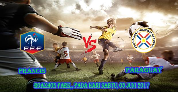prediksi-skor-prancis-vs-paraguay-3-juni-2017
