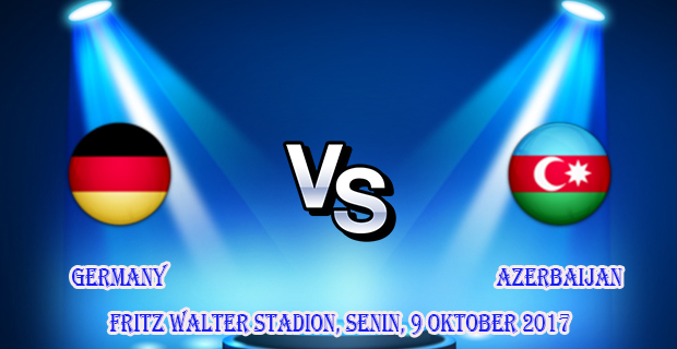 prediksi-germany-vs-azerbaijan-09-oktober-2017