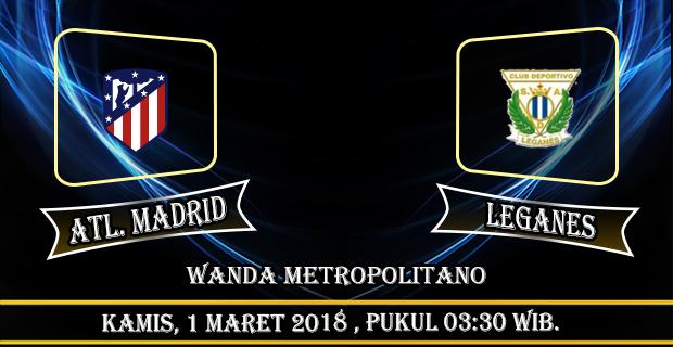 prediksi-skor-atletico-madrid-vs-leganes-1-maret-2018
